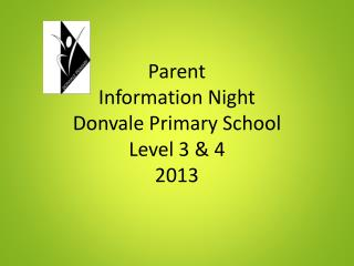 Parent  Information  Night Donvale Primary School Level 3 & 4 2013