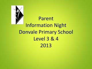 Parent  Information  Night Donvale Primary School Level 3 & 4 2013