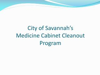 City of Savannah's Medicine Cabinet Cleanout Program