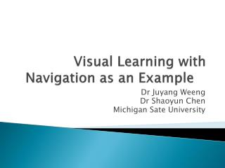 Visual Learning with Navigation as an Example