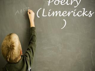 Poetry (Limericks)
