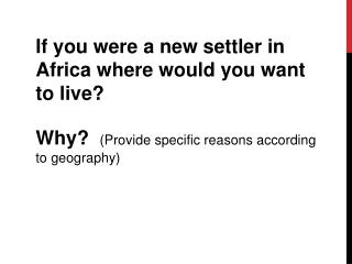 If you were a new settler in Africa where would you want to live?