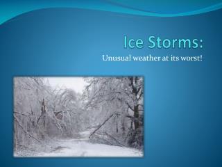 Ice Storms: