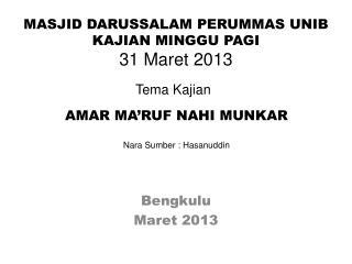 MASJID DARUSSALAM PERUMMAS UNIB  KAJIAN MINGGU PAGI  31  Maret  2013