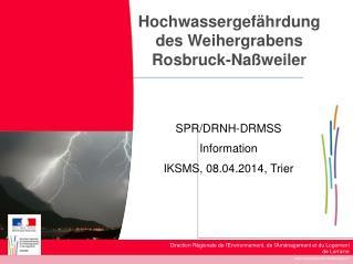 Hochwassergefährdung  des  Weihergrabens Rosbruck-Naßweiler