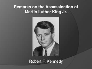 Remarks on the Assassination of  Martin  Luther  King  Jr.