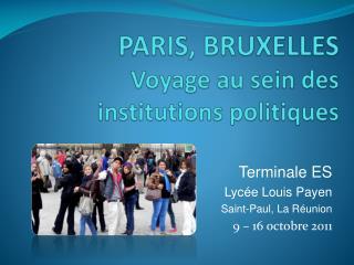 PARIS, BRUXELLES Voyage au sein des institutions politiques