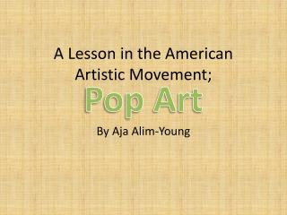 A Lesson in the American  Artistic Movement;