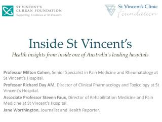 Inside St Vincent's H ealth insights from inside one of Australia's leading hospitals