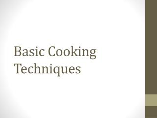 Basic Cooking Techniques