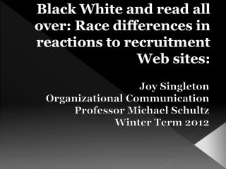 Black White and read all over: Race differences in reactions to recruitment Web sites: