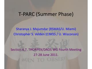 T- PARC (Summer Phase)