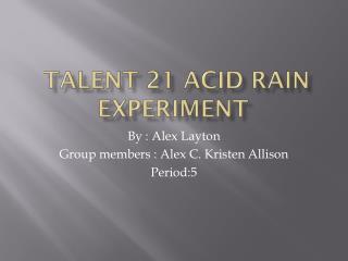 Talent 21 Acid Rain Experiment