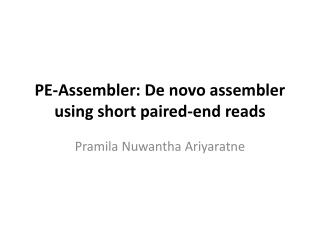 PE-Assembler: De novo assembler using short paired-end  reads