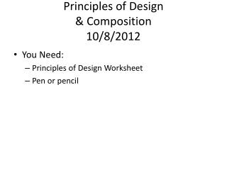 Principles of Design & Composition 10/8/2012