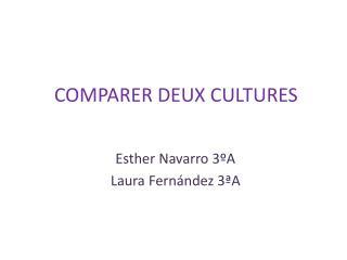COMPARER DEUX CULTURES