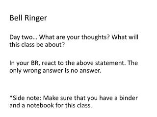 Bell Ringer Day two… What are your thoughts? What will this class be about?
