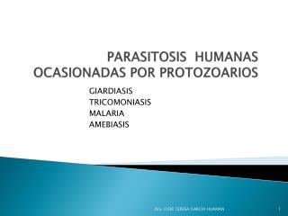 PARASITOSIS  HUMANAS OCASIONADAS POR PROTOZOARIOS