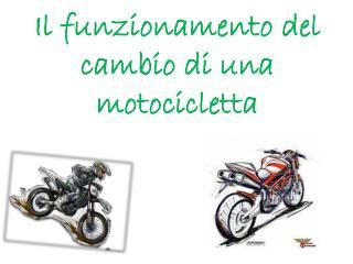 Il funzionamento del cambio di una motocicletta