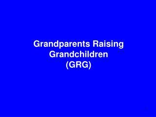 Grandparents Raising Grandchildren GRG