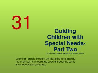 Guiding Children with Special  Needs- Part  Two