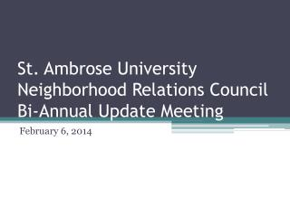 St. Ambrose University Neighborhood Relations Council Bi-Annual Update Meeting