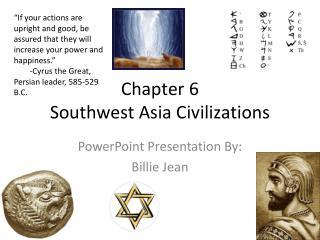 Chapter 6 Southwest Asia Civilizations
