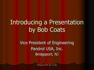 Introducing a Presentation by Bob Coats