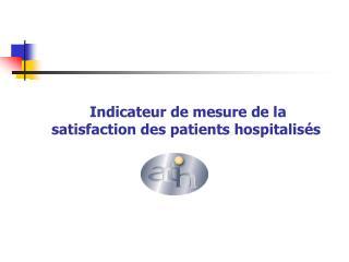Indicateur de mesure de la satisfaction des patients hospitalisés