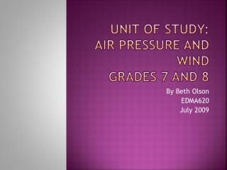 Unit of Study: Air Pressure and Wind Grades 7 and 8
