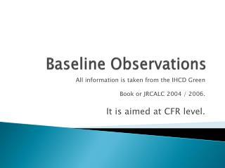 Baseline Observations