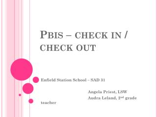 Pbis  – check in / check out