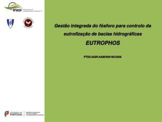 Gestão integrada do fósforo para controlo da eutrofização de bacias hidrográficas  EUTROPHOS