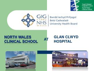 NORTH WALES CLINICAL SCHOOL