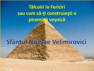 Tâlcuiri  la Fericiri sau cum să-ţi construieşti o piramidă veşnică