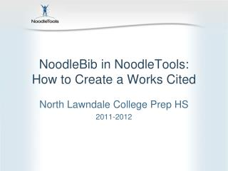 NoodleBib  in NoodleTools: How to Create a  Works Cited