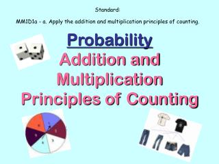 Probability Addition and Multiplication Principles of Counting