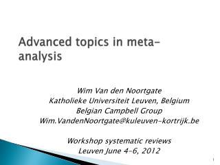 Advanced  topics in  meta-analysis