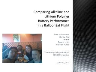 Comparing Alkaline and Lithium Polymer  Battery Performance  in a BalloonSat Flight