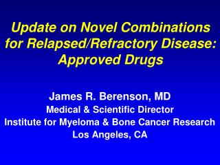 Update on Novel Combinations for Relapsed/Refractory Disease: Approved Drugs