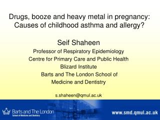 Drugs, booze and heavy metal in pregnancy: Causes of childhood asthma and allergy?