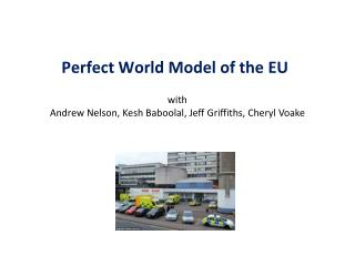 Perfect World Model of the EU
