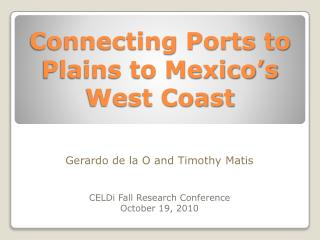 Connecting Ports to Plains to Mexico's West Coast