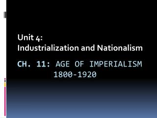 Ch. 11:  Age of Imperialism 		 1800-1920