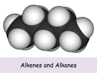 Alkenes and Alkanes
