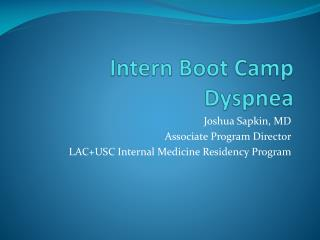 Intern Boot Camp Dyspnea