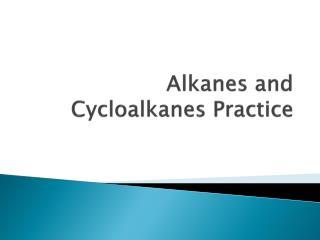 Alkanes and Cycloalkanes Practice