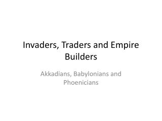 Invaders, Traders and Empire Builders