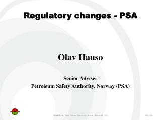 Regulatory changes  - PSA
