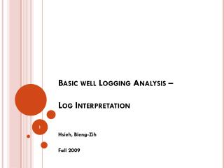 Basic well Logging Analysis �  Log Interpretation